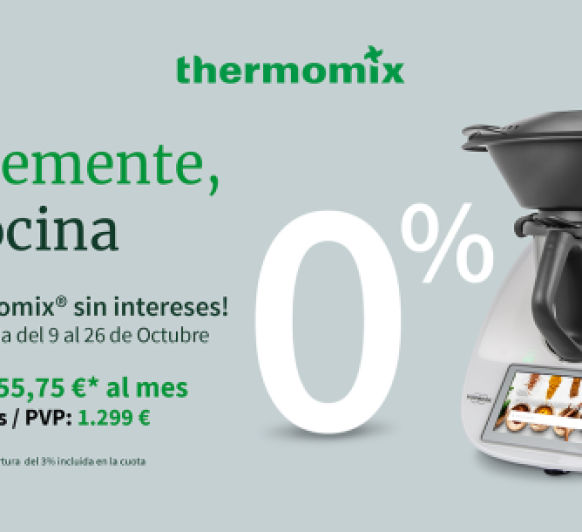 ¡Thermomix® sin Intereses!